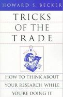 Becker, Howard S. - Tricks of the Trade: How to Think about Your Research While You're Doing It (Chicago Guides to Writing, Editing, and Publishing) - 9780226041247 - KHN0000447