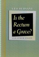 Bersani, Leo - Is the Rectum a Grave? - 9780226043548 - V9780226043548
