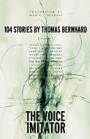 Bernhard, Thomas - The Voice Imitator - 9780226044026 - V9780226044026