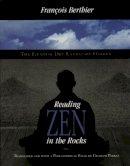 Berthier, Francois - Reading Zen in the Rocks - 9780226044125 - V9780226044125