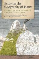 Humboldt, Alexander von; Bonpland, Aime - Essay on the Geography of Plants - 9780226054735 - V9780226054735