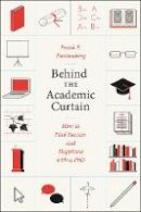 Furstenberg, Frank F. - Behind the Academic Curtain - 9780226066103 - V9780226066103