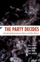 Cohen, Marty; Karol, David; Noel, Hans; Zaller, John - The Party Decides - 9780226112374 - V9780226112374