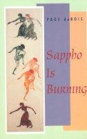 DuBois, Page - Sappho is Burning - 9780226167565 - V9780226167565