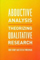 Tavory, Iddo, Timmermans, Stefan - Abductive Analysis: Theorizing Qualitative Research - 9780226180311 - V9780226180311