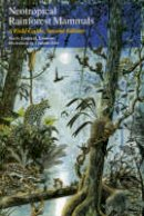 Emmons, Louise H.; Feer, Francois - Neotropical Rain Forest Mammals - 9780226207216 - V9780226207216