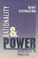 Flyvbjerg, Bent - Rationality and Power: Democracy in Practice (Morality and Society Series) - 9780226254517 - V9780226254517