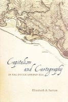 Sutton, Elizabeth A. - Capitalism and Cartography in the Dutch Golden Age - 9780226254784 - V9780226254784