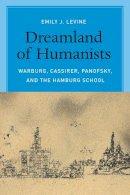 Levine, Emily J. - Dreamland of Humanists - 9780226272467 - V9780226272467