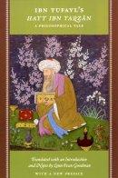 Tufayl, Ibn - Ibn Tufayl's Hayy Ibn Yaqzan: A Philosophical Tale - 9780226303109 - V9780226303109
