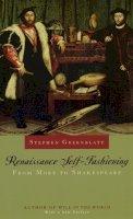 Greenblatt, Stephen - Renaissance Self-fashioning - 9780226306599 - V9780226306599