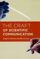 Harmon, Joseph E.; Gross, Alan G. - The Craft of Scientific Communication - 9780226316628 - V9780226316628