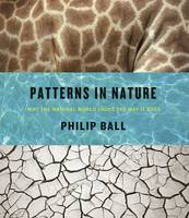 Ball, Philip - Patterns in Nature: Why the Natural World Looks the Way It Does - 9780226332420 - V9780226332420