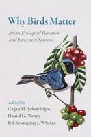 - Why Birds Matter: Avian Ecological Function and Ecosystem Services - 9780226382630 - V9780226382630