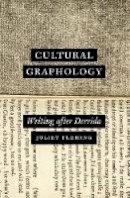Fleming, Juliet - Cultural Graphology: Writing after Derrida - 9780226390420 - V9780226390420