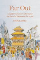 Liechty, Mark - Far Out: Countercultural Seekers and the Tourist Encounter in Nepal - 9780226428949 - V9780226428949