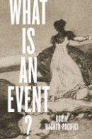 Wagner-Pacifici, Robin - What Is an Event? - 9780226439785 - V9780226439785