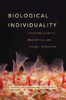 - Biological Individuality: Integrating Scientific, Philosophical, and Historical Perspectives - 9780226446455 - V9780226446455
