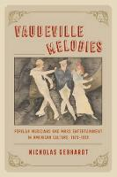 Gebhardt, Nicholas - Vaudeville Melodies: Popular Musicians and Mass Entertainment in American Culture, 1870-1929 - 9780226448695 - V9780226448695