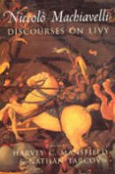 Machiavelli, Niccolo - Discourses on Livy - 9780226500362 - V9780226500362