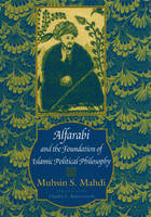 Mahdi, Muhsin - Alfarabi and the Foundation of Islamic Political Philosophy - 9780226501871 - V9780226501871