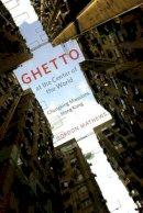 Mathews, Gordon - Ghetto at the Center of the World - 9780226510200 - V9780226510200
