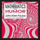 Paulos, John Allen - Mathematics and Humor: A Study of the Logic of Humor - 9780226650258 - V9780226650258