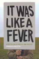 Polletta, Francesca - It Was Like a Fever - 9780226673769 - V9780226673769