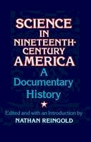 Nathan Reingold - Science in Nineteenth Century America - 9780226709475 - KEX0284966
