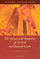 Rijksbaron, Albert - The Syntax and Semantics of the Verb in Classical Greek - 9780226718583 - V9780226718583