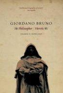 Rowland, Ingrid D. - Giordano Bruno: Philosopher / Heretic - 9780226730240 - V9780226730240