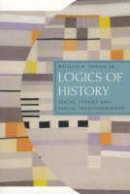 Sewell, William H. - Logics of History - 9780226749181 - V9780226749181