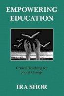 Shor, Ira - Empowering Education - 9780226753577 - V9780226753577