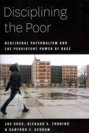 Soss, Joe; Fording, Richard C.; Schram, Sanford F. - Disciplining the Poor - 9780226768779 - V9780226768779