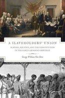 Van Cleve, George William - Slaveholders' Union - 9780226846705 - V9780226846705