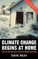 Reay, Dave - Climate Change Begins at Home: Life on the Two-Way Street of Global Warming - 9780230007543 - KTG0004808