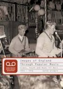 Gildart, Keith - Images of England Through Popular Music: Class, Youth and Rock 'n' Roll, 1955-1976 - 9780230019690 - V9780230019690