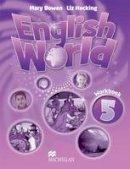 Hocking, L, Bowen, M - English World 5 Work Book - 9780230024816 - V9780230024816