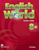 Hocking, Liz, Bowen, Mary, Wren, Wendy - English World Level 8: Teacher's Book - 9780230032576 - V9780230032576