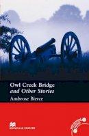 Ambrose Bierce - Owl Creek Bridge and Other Stories: Pre-intermediate Level (Macmillan Readers) - 9780230035171 - V9780230035171