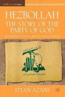 Azani, Eitan - Hezbollah: The Story of the Party of God - 9780230108721 - V9780230108721