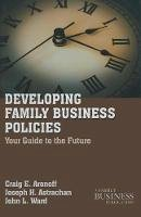 Mendoza, Drew S., Astrachan, Joseph H., Ward, John L. - Developing Family Business Policies: Your Guide to the Future (Family Business Leadership) - 9780230111097 - V9780230111097