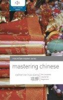 Catherine Hua Xiang - Mastering Chinese (Master Languages) - 9780230200135 - V9780230200135