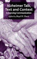 . Ed(s): Davis, Boyd H. - Alzheimer Talk, Text and Context - 9780230206946 - V9780230206946