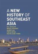 Ricklefs, M.C., Lockhart, Bruce, Lau, Albert, Reyes, Portia, Aung-Thwin, Maitrii - A New History of Southeast Asia - 9780230212145 - V9780230212145