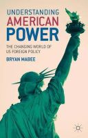Mabee, Bryan - Understanding American Power: The Changing World of US Foreign Policy - 9780230217737 - V9780230217737