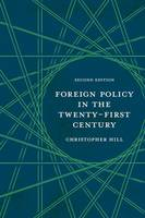 Hill, Christopher - Foreign Policy in the Twenty-First Century - 9780230223738 - V9780230223738