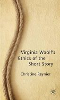 Reynier, Christine - Virginia Woolf's Ethics of the Short Story - 9780230227187 - V9780230227187