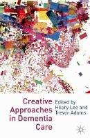 - Creative Approaches in Dementia Care - 9780230231658 - V9780230231658