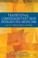 - Traditional, Complementary and Integrative Medicine: An International Reader - 9780230232655 - V9780230232655